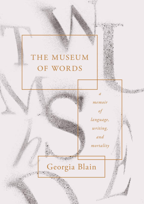 Cover image for The Museum of Words: A Memoir of Language, Writing and Mortality