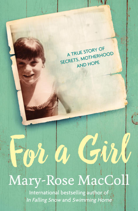 Cover image for For a Girl: A True Story of Secrets, Motherhood and Hope
