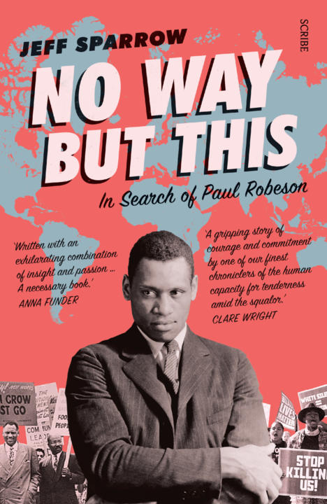 Cover image for No Way But This: In Search of Paul Robeson
