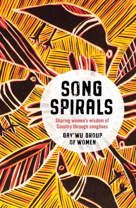 Cover image for Songspirals: Sharing women's wisdom of Country through songlines